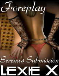 Foreplay - Serena's Submission