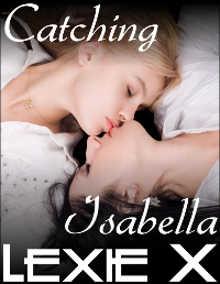 Catching Isabella